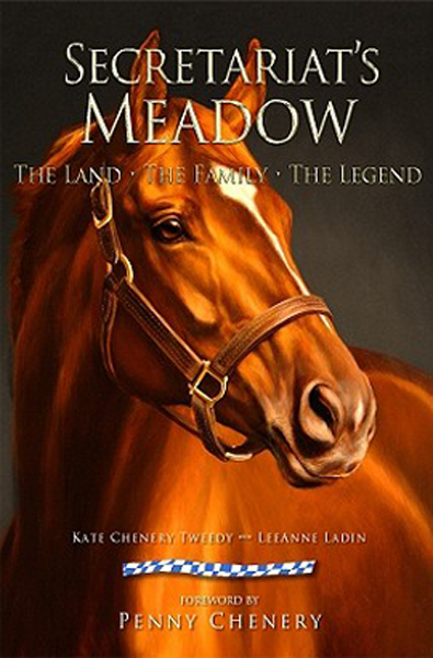 Secretariat's Meadow The Land, The Family, The Legend