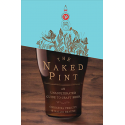 The Naked Pint, by Christina Perozzi & Hallie Beaune